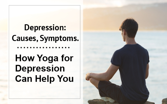 How Yoga for Depression Can Help You