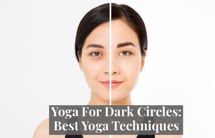 yoga for dark circles